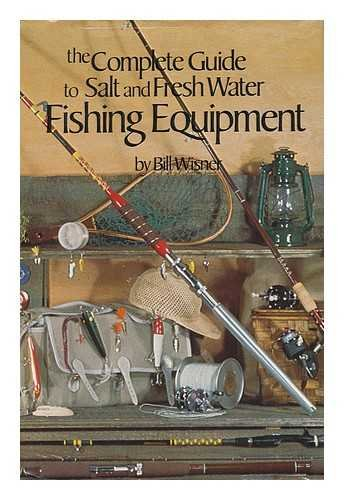 The Complete Guide to Salt and Fresh Water Fishing Equipment