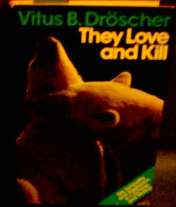 They Love and Kill: Sex, Sympathy and Aggression in Courtship and Mating: Droscher, Vitus B.; ...