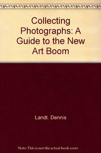 9780876902363: Title: Collecting photographs A guide to the new art boom