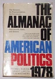 9780876902561: The Almanac of American Politics 1978 - The Senators, the Representatives, the Governors
