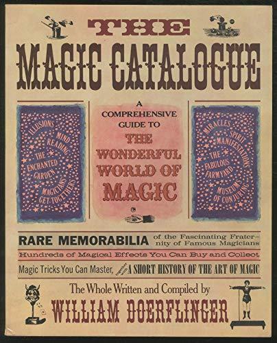 The Magic Catalogue : A Comprehensive Guide to the Wonderful World of Magic - Rare Memorabilia of ...