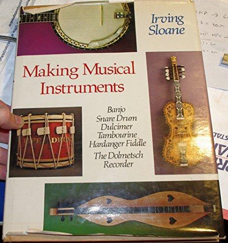 Making Musical Instruments: Banjo, Snare Drum, Dulcimer, Tambourine, Hardanger Fiddle, The ...