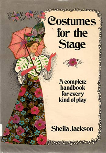 9780876902981: Costumes for the Stage: A Complete Handbook for Every Kind of Play. a Sunrise Book (144p)