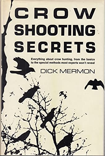Crow shooting secrets: Mermon, Dick