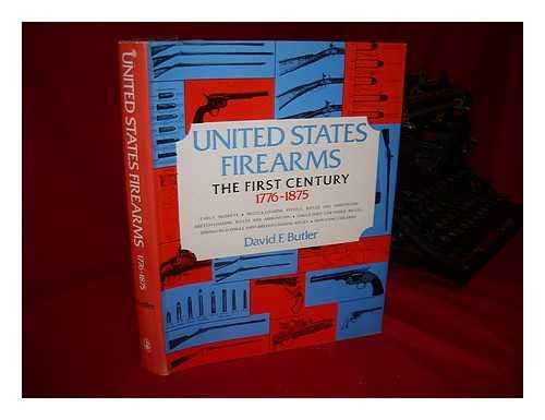 9780876910306: United States Firearms: First Century, 1776-1875