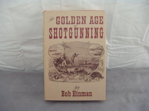The Golden Age of Shotgunning: Bob Hinman