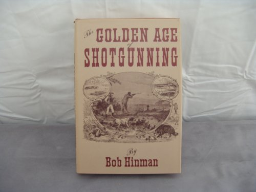 The Golden Age of Shotgunning: Hinman, Bob