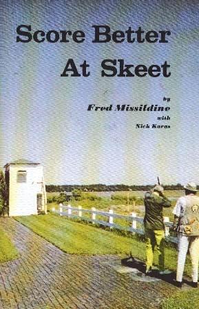 Score Better at Skeet: Missildine, Fred; Karas, Nick