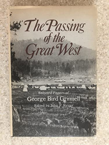 9780876910658: The passing of the Great West;: Selected papers of George Bird Grinnell