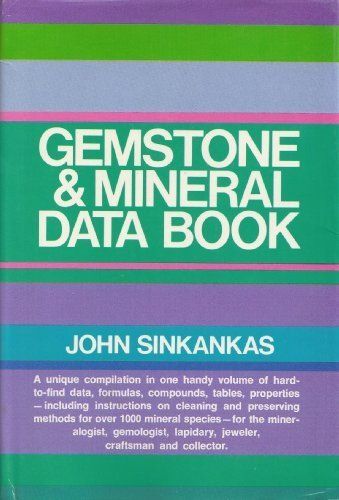 Gemstone & Mineral Data Book: A Compilation of Data, Recipes, Formulas, and Instructions for the ...