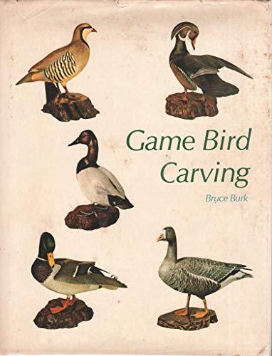 Game Bird Carving.: BURK, Bruce.
