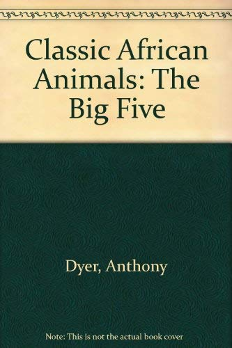 9780876910962: Classic African Animals: The Big Five