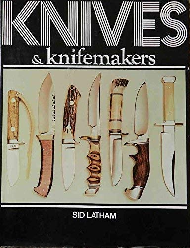 Knives & Knifemakers: Latham, Sid