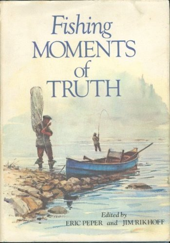 Fishing Moments of Truth: Peper, Eric and