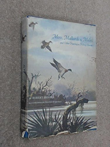 9780876911136: Moss, mallards, and mules, and other hunting and fishing stories
