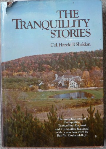 The Tranquillity Stories: Harold P. Sheldon