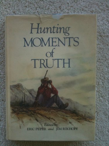 HUNTING MOMENTS OF TRUTH: Eric Peper and Jim Rikhoff