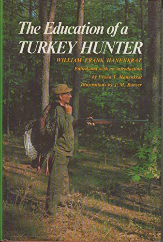 9780876911327: The Education of a Turkey Hunter