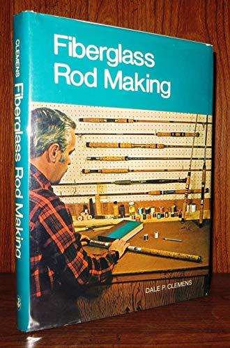 9780876911365: Fiberglass Rod Making