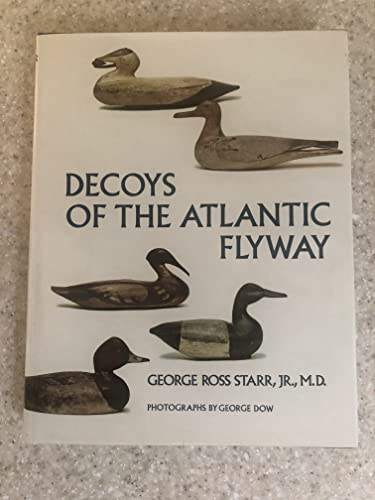 Decoys of the Atlantic Flyway: George Ross Starr Jr.