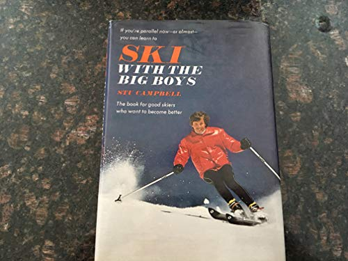 Ski with the Big Boys (0876911440) by Stu Campbell
