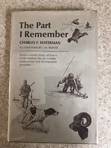 The Part I Remember (0876911491) by Charles F. Waterman