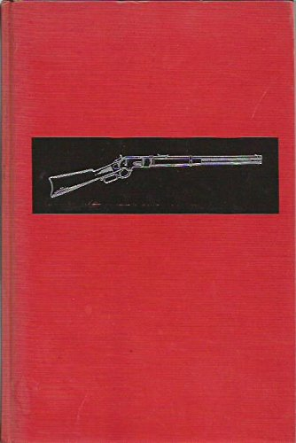 9780876911518: The First Winchester : The Story of the 1866 Repeating Rifle