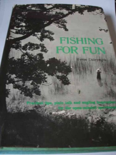Fishing for Fun: Byron W. Dalrymple