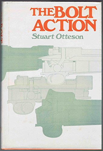 9780876911754: The Bolt Action: A Design Analysis