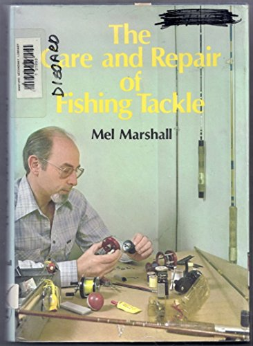 9780876911839: The Care and Repair of Fishing Tackle