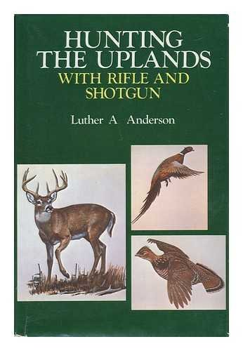 9780876911914: Hunting the uplands with shotgun and rifle