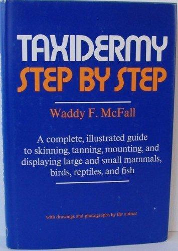 9780876912096: Taxidermy step by step