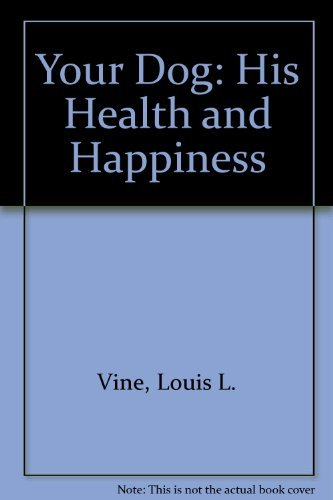 9780876912102: Your Dog: His Health and Happiness #06281