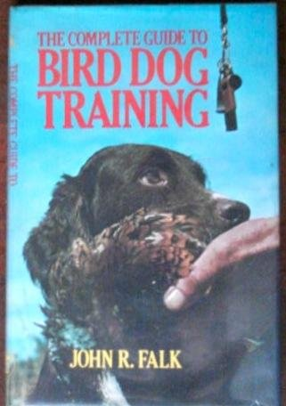 9780876912164: The Complete Guide to Bird Dog Training