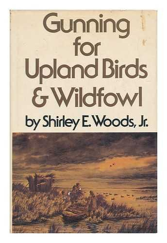 9780876912195: Gunning for Upland Birds and Wildfowl