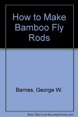 9780876912379: How to Make Bamboo Fly Rods
