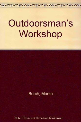 Outdoorsman's Workshop (0876912390) by Monte Burch