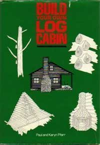 9780876912492: Build your own log cabin