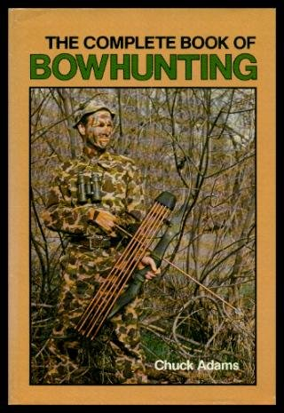 9780876912713: The Complete Book of Bowhunting