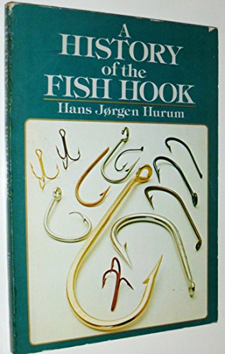 9780876912782: A History of the Fish Hook and the Story of Mustad, the Hook Maker
