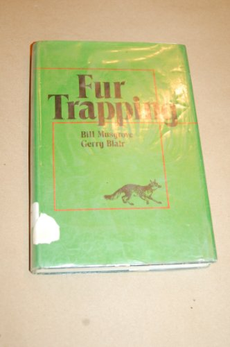 9780876912843: Fur Trapping