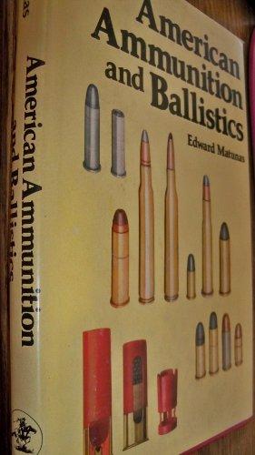 9780876912904: American Ammunition and Ballistics