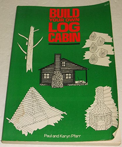 9780876913055: Build Your Own Log Cabin