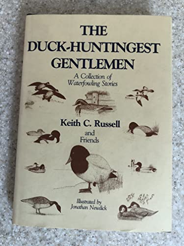 9780876913284: The Duck-huntingest gentlemen: A collection of waterfowling stories
