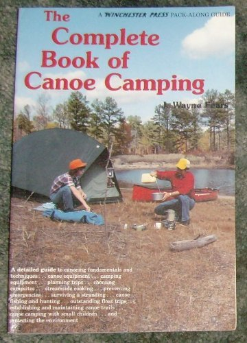 The complete book of canoe camping: Fears, J. Wayne