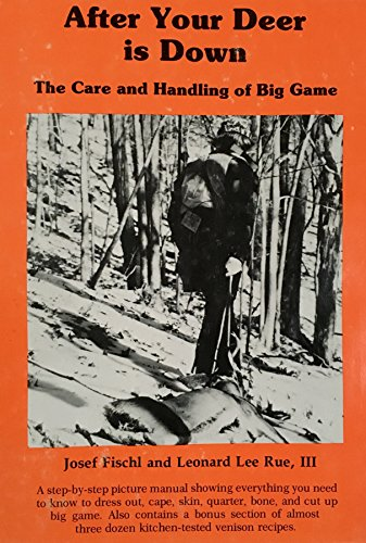 9780876913741: After Your Deer is Down: The Care and Handling of Big-Game