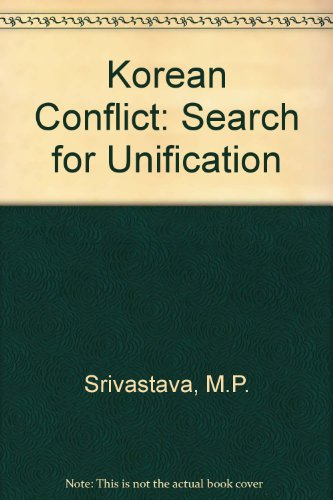 Korean Conflict: Search for Unification: M.P. Srivastava