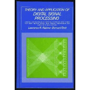 Theory and Application of Digital Signal Processing: Lawrence R. Rabiner,