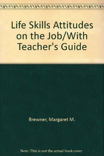 9780876941577: Life Skills Attitudes on the Job/With Teacher's Guide