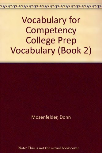 Vocabulary for Competency College Prep Vocabulary (Book 2) (0876942427) by Mosenfelder, Donn